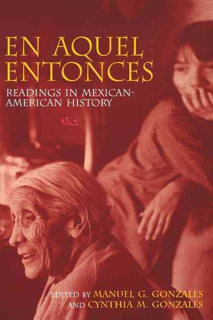 En Aquel Entonces/in Years Gone by By Gonzales, Manuel G. (EDT)/ Gonzales, Cynthia M. (EDT)